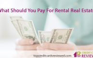 what-should-you-pay-for-rental-real-estate