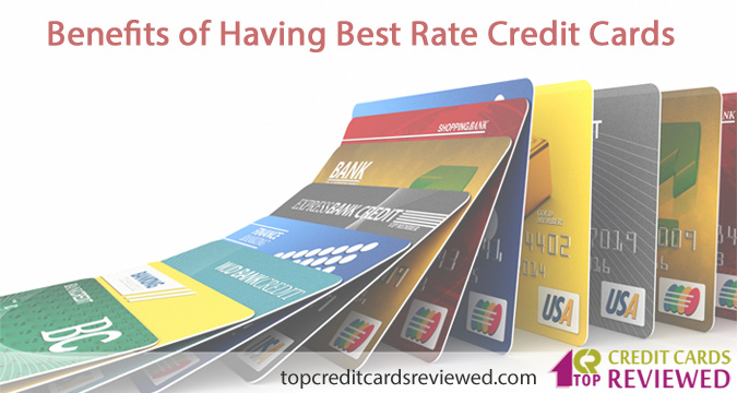 Benefits of Having Best Rate Credit Cards