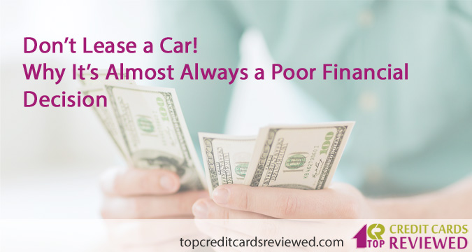 Don't Lease a Car — Why It's Almost Always a Poor Financial Decision
