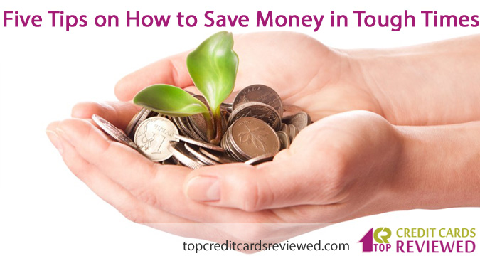 Five Tips on How to Save Money in Tough Times