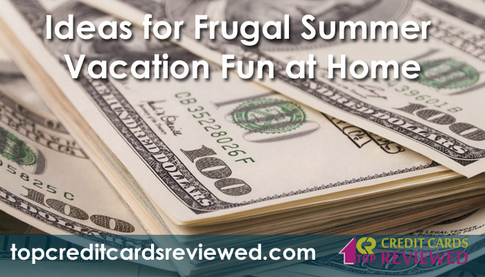 Ideas for Frugal Summer Vacation Fun at Home