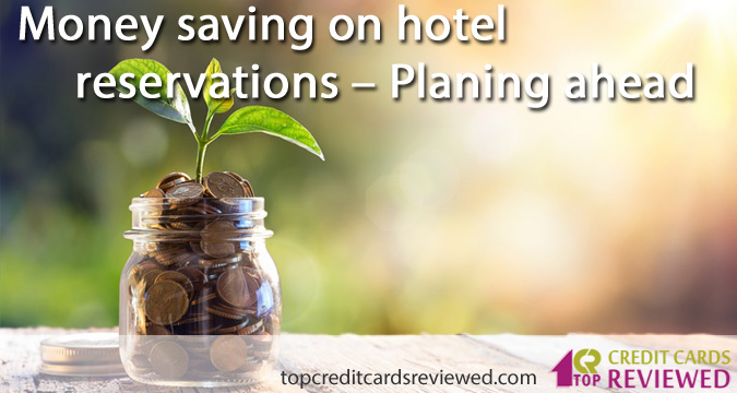 Money saving on hotel reservations – Planing ahead