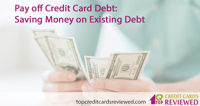 Pay off Credit Card Debt Saving Money on Existing Debt