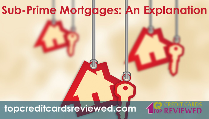 Sub Prime Mortgages An Explanation
