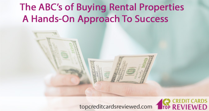 The ABC's of Buying Rental Properties — A Hands On Approach To Success
