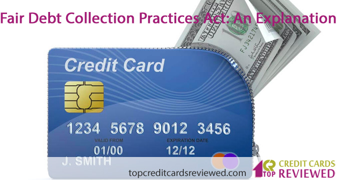 Fair Debt Collection Practices Act An Explanation