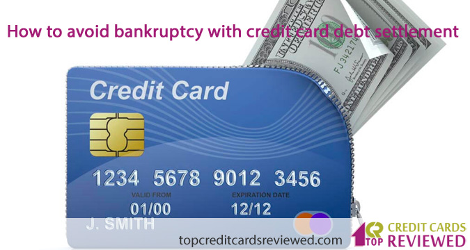 How to avoid bankruptcy with credit card debt settlement