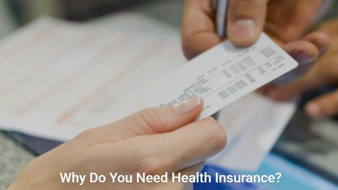 why do you need health insurance