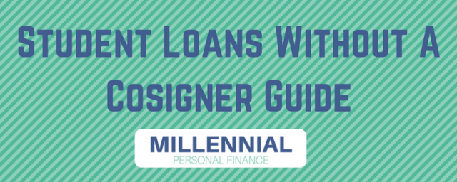 Looking for Student Loans Without Cosigners? Read This.